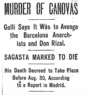 August 8, 1897, the Spanish Premier was assasinated to avenge execution of Jose Rizal